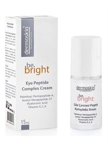 Dermoskin Dermoskin Göz Çevresi Nemlendirici Be Bright Eye Peptide Complex Renksiz